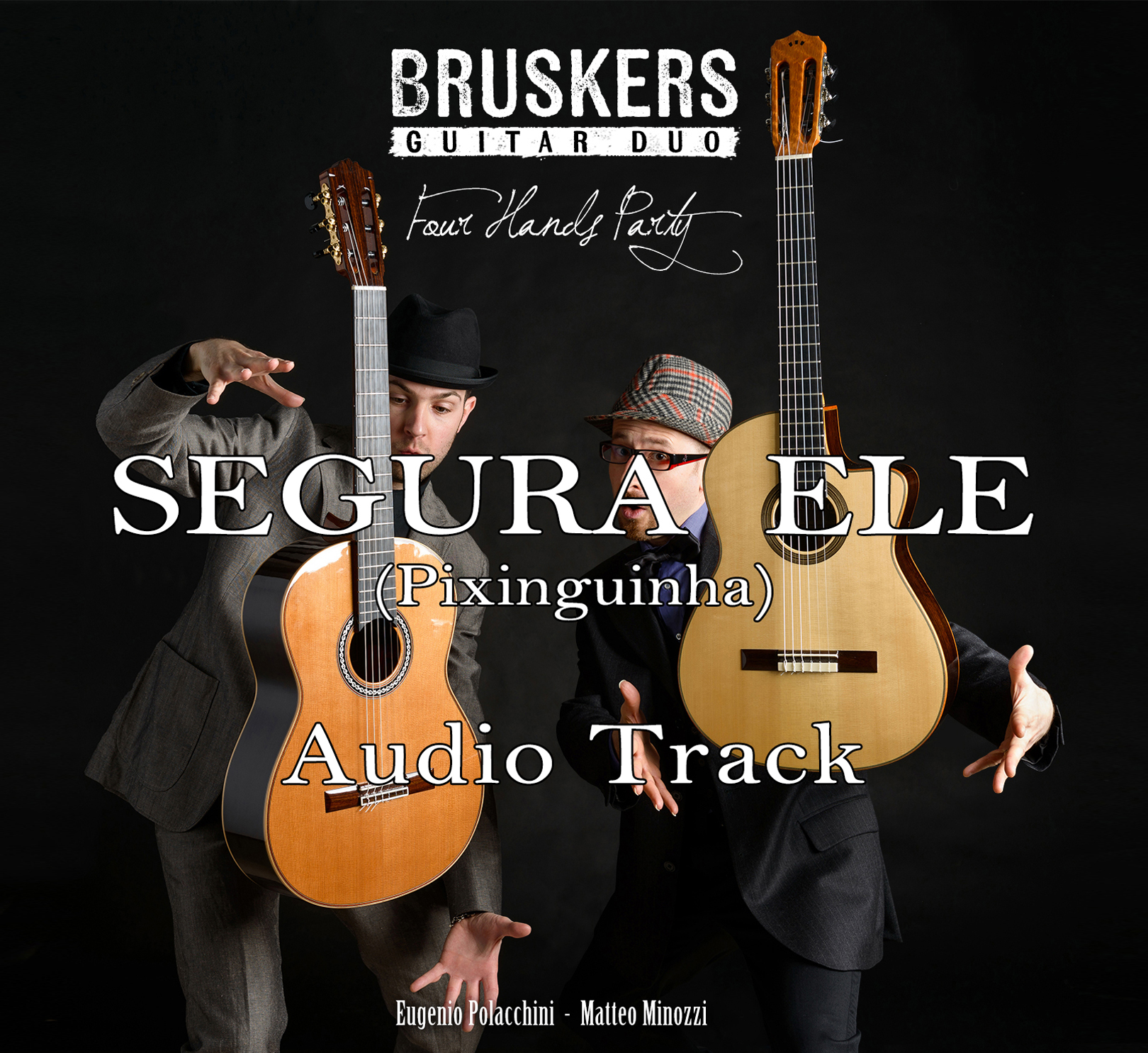 "Audio Track ""Segura Ele"" by Pixinguinha - from the album ""Four Hands Party"" by the Bruskers Guitar Duo"